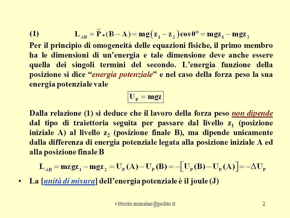 La [unità di misura] dell'energia potenziale è il joule (J)